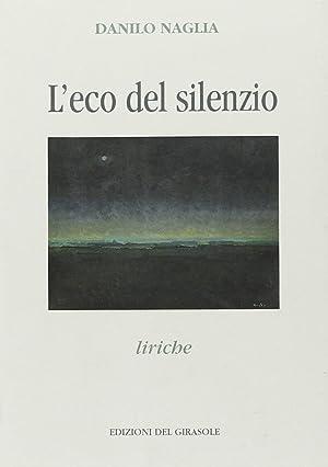 L'eco del silenzio.: Naglia, Danilo