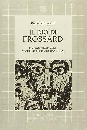 """Il Dio di Frossard. Intervista con l'Autore De """"Il Vangelo Secondo Ravenna"""".: ..."""