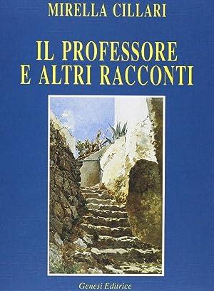 Il professore e altri racconti.: Cillari, Mirella