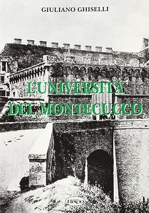 L'Università di Montecucco.: Ghiselli, Giuliano