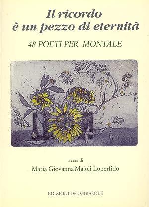 Il ricordo è un pezzo di eternità. 48 poeti per Montale.