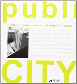 Publi-CITY. Techniques for the survival of public space.