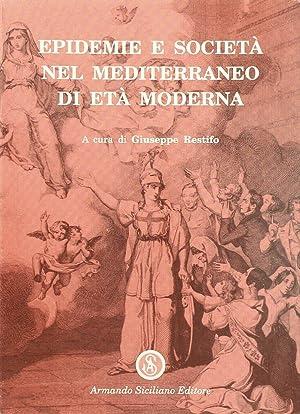 Epidemie e società nel Mediterraneo di età moderna.