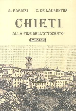 Chieti alla fine dell'Ottocento.: Fabrizi, Alfredo De Laurentiis, Cesare