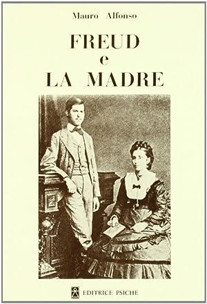 Freud e la madre.: Mauro, Alfonso