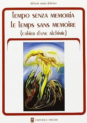Tempo senza memoria. Quaderno di un'alchimia.: Dolcino, Stefania M