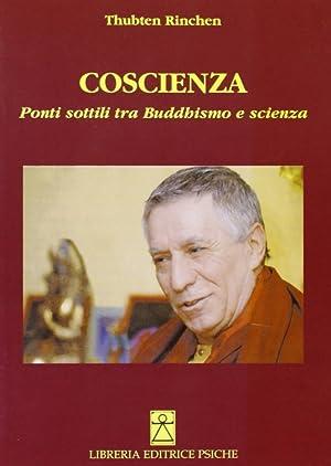 Coscienza. Ponti sottili tra buddhismo e scienza.: Rabten (Geshe) Turci, Edmondo