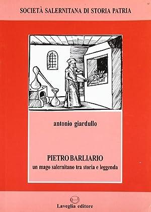 Pietro Barliario. Un mago salernitano tra storia e leggenda.: Giardullo, Antonio