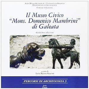 """Il Museo civico """"Mons. Domenico Mambrini"""" di Galeata. Guida breve alla visita."""