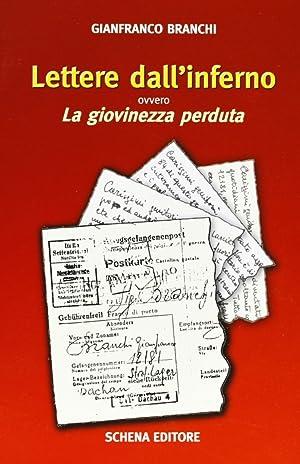 Lettere dall'inferno, ovvero La giovinezza perduta.: Branchi, Gianfranco