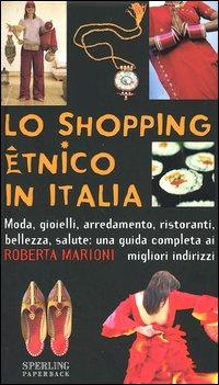 Lo shopping etnico in Italia.: Marioni, Roberta