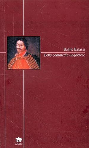Bella commedia ungherese.: Balassa, Balint
