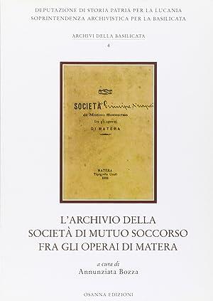 L'archivio della Società di mutuo soccorso fra gli operai di Matera.