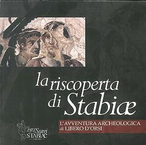 La riscoperta di Stabiae. L'avventura archeologica di Libero D'Orsi.: Bonifacio, Giovanna...
