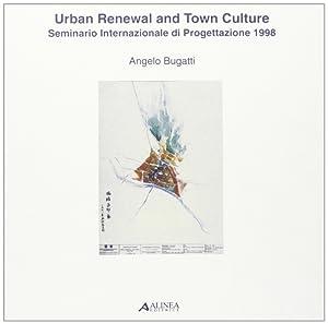 Urban Renewal and Town Culture. Seminario Internazionale di Progettazione (Università degli ...
