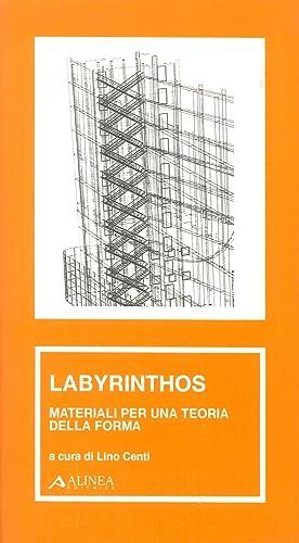 Labyrinthos. Materiali per una teoria della forma.
