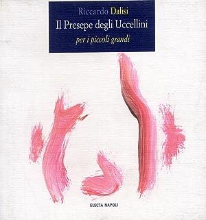 Il Presepe degli Uccellini per i piccoli grandi.: Dalisi, Riccardo