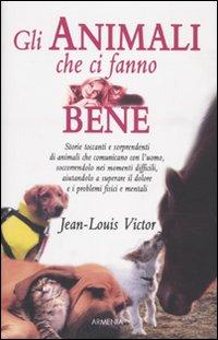 Gli animali che ci fanno bene.: Victor, Jean-Louis Establet, Julienne