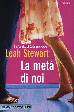 La metà di noi.: Stewart, Leah