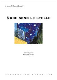 Nude sono le stelle.: Rosati Luca-Elena
