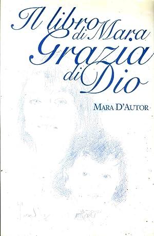 Il Libro di Mara Grazia di Dio.: D'Autor, Mara