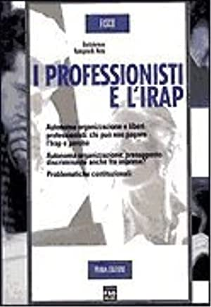 I professionisti e l'Irap.: Rampinelli Rota, Bartolomeo