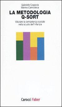 La metodologia Q-Sort. Valutare la competenza sociale nella scuola dell'infanzia.: Camodeca, ...