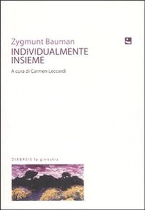 Individualmente insieme.: Bauman, Zygmunt