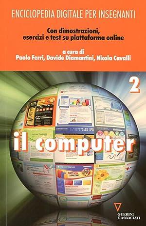 Enciclopedia digitale per insegnanti. Con espansione online. Vol. 2: Il computer.: Ferri, Paolo ...