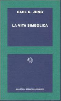 La vita simbolica.: Jung, Carl G