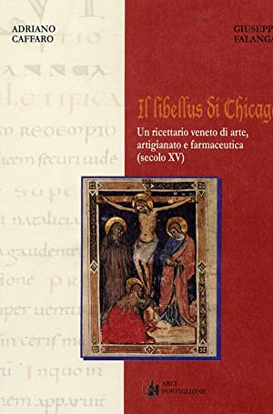 Il Libellus di Chicago. Un Ricettario Veneto: Caffaro, Adriano Falanga,