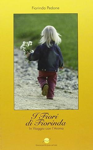 I fiori di Fiorinda. In viaggio con l'anima.: Pedone, Fiorinda