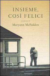 Insieme, così felici.: McFadden, Maryann