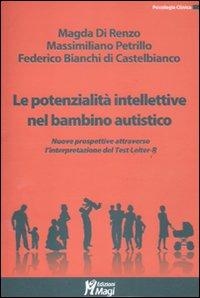 Le potenzialità intellettive nel bambino autistico. Valutazione e interpretazione dei dati ...