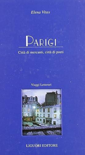 Parigi. Città di mercanti, città di poeti.: Vitas, Elena