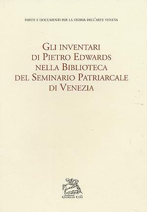 Gli Inventari di Pietro Edwards nella Biblioteca del Seminario Patriarcale di Venezia.