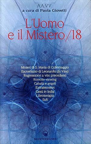 L'uomo e il mistero. Vol. 18: Misteri di S. Maria di Collemaggio,esoterismo di Leonardo da ...