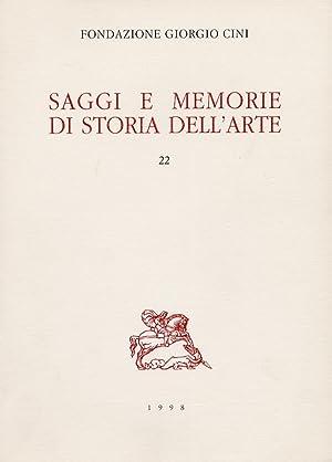 Saggi e memorie di storia dell'arte. 22.