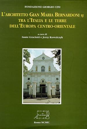 L'architetto Gian Maria Bernardoni tra l'Italia e le terre dell'Europa centro ...