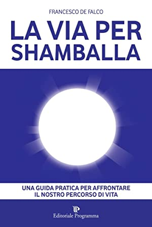 La via per Shamballa.: De Falco, Francesco