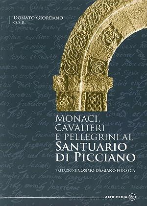 Monaci, Cavalieri e Pellegrini al Santuario di Picciano.: Giordano, Donato