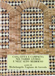 Casa, città e campagna nel Tardo antico e nell'alto Medioevo.: Cagiano de Azevedo, ...