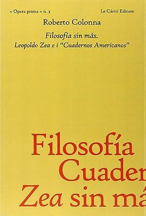 "Filosofia sin màs. Leopoldo Zea e i ""Cuadernos americanos"".: Colonna, Roberto"