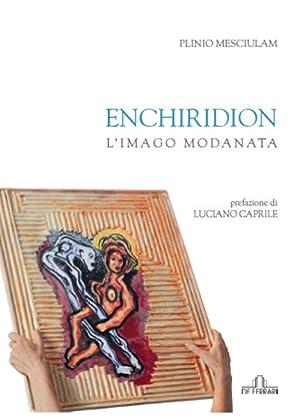Enchiridion. L'Imago Modanata.: Mesciulam Plinio