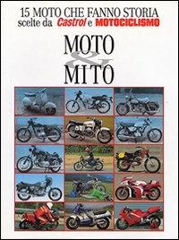 Moto & mito.: Bianchi, Luigi Meda, Giampaolo Pasi, Alberto