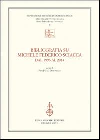 Bibliografia su Michele Federico Sciacca dal 1996 al 2014.