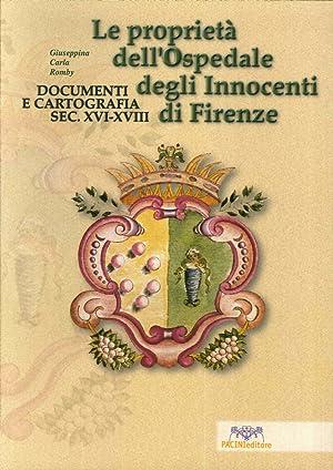 Le proprietà dell'Ospedale degli Innocenti di Firenze. Documenti e cartografie, sec. ...