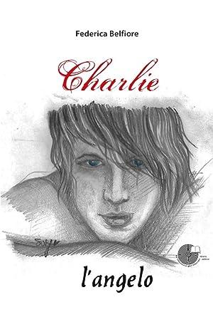 Charlie, l'angelo.: Belfiore, Federica