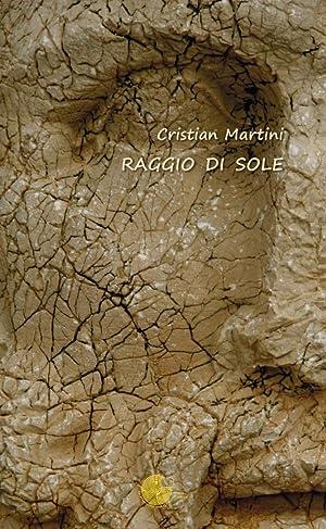 Raggio di sole.: Martini Cristian