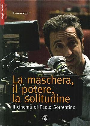 La Maschera, il Potere, la Solitudine. Il Cinema di Paolo Sorrentino.: Vigni, Franco